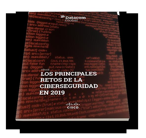 Los principales retos de la ciberseguridad en 2019